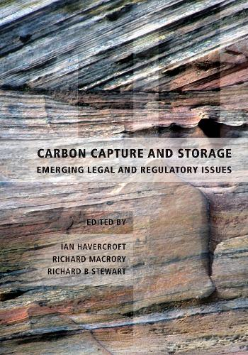 Carbon Capture and Storage: Emerging Legal and Regulatory Issues (Hardback)