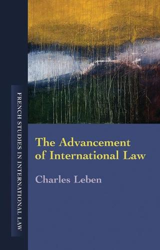 Advancement of International Law - French Studies in International Law 3 (Hardback)