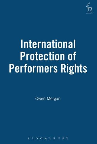 International Protection of Performers Rights (Hardback)