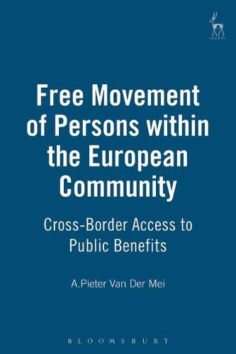 Free Movement of Persons within the European Community: Cross-border Access to Public Benefits (Hardback)