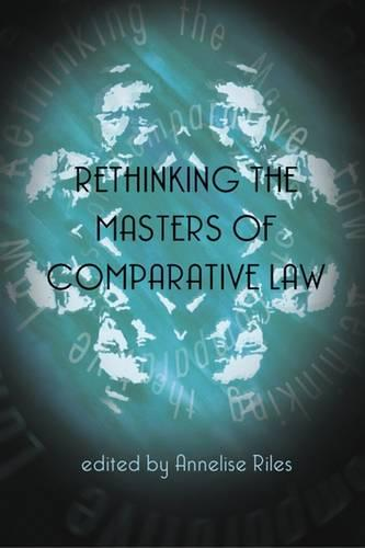 Rethinking the Masters of Comparative Law (Paperback)