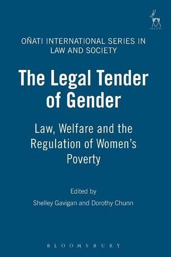 Legal Tender of Gender: Law, Welfare, and the Regulation of Women's Poverty - Onati International Series in Law and Society (Paperback)