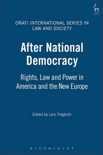 After National Democracy: Rights, Law and Power in America and the New Europe - Onati International Series in Law and Society 9 (Paperback)