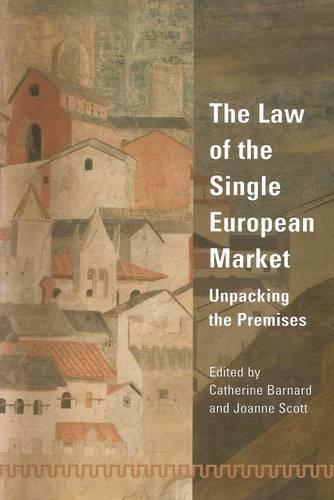 The Law of the Single European Market: Unpacking the Premises (Paperback)