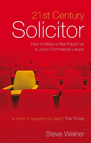 21st Century Solicitor: How to Make a Real Impact as a Junior Commercial Lawyer (Paperback)
