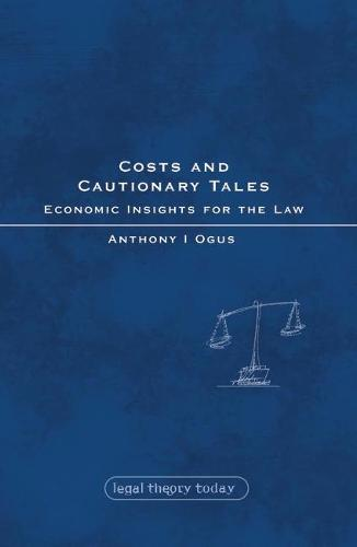 Costs and Cautionary Tales: Economic Insights for the Law - Legal Theory Today 8 (Paperback)