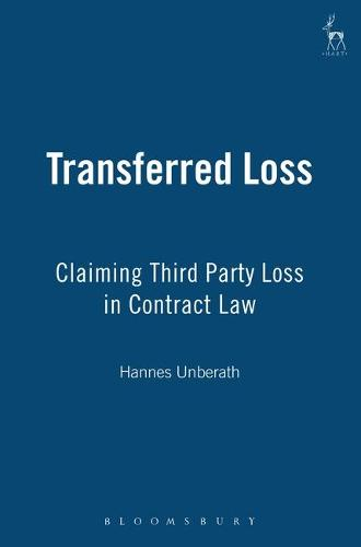 Transferred Loss: Claiming Third Party Loss in Contract Law (Hardback)