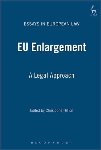 EU Enlargement: A Legal Approach - Essays in European Law 3 (Hardback)