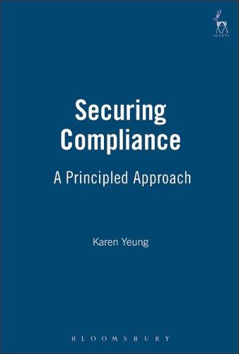 Securing Compliance: A Principled Approach (Hardback)