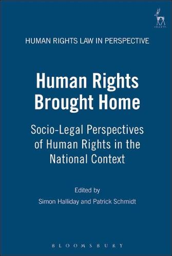 Human Rights Brought Home: Socio-Legal Perspectives of Human Rights in the National Context - Human Rights Law in Perspective 3 (Hardback)