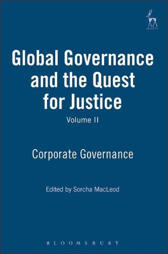Global Governance and the Quest for Justice: v. 2: Corporate Governance (Paperback)