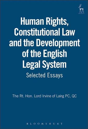 Human Rights, Constitutional Law and the Development of the English Legal System: Selected Essays (Hardback)