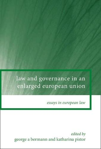 Law and Governance in an Enlarged European Union - Essays in European Law 5 (Hardback)