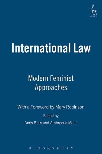 International Law: Modern Feminist Approaches; with a Foreword by Mary Robinson (Paperback)