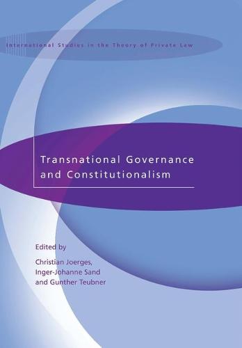 Transnational Governance and Constitutionalism - International Studies in the Theory of Private Law 2 (Hardback)