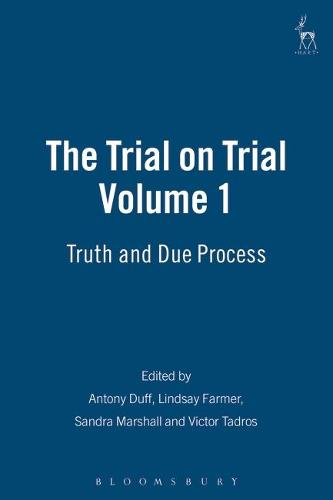 The Trial on Trial: Truth and Due Process (Hardback)