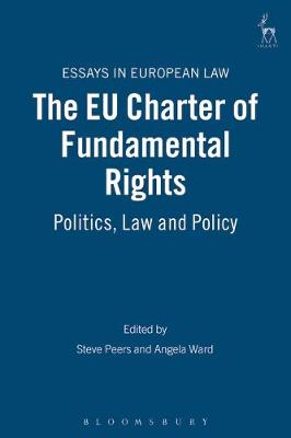 The EU Charter of Fundamental Rights: Politics, Law and Policy - Essays in European Law 2 (Hardback)