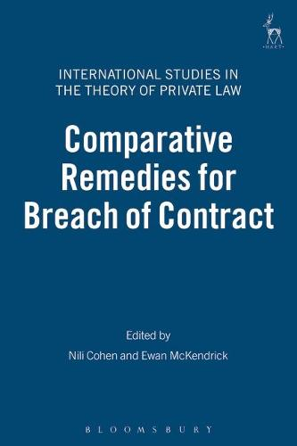 Comparative Remedies for Breach of Contract - International Studies in the Theory of Private Law 5 (Hardback)