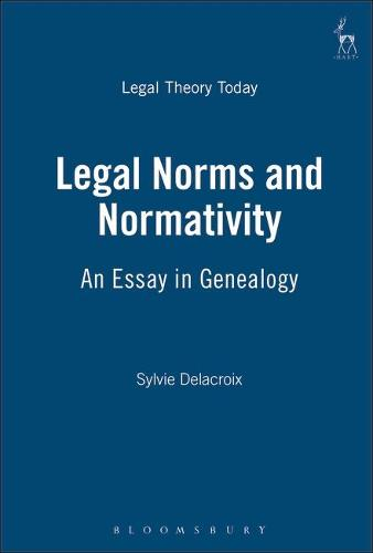 Legal Norms and Normativity: An Essay in Genealogy - Legal Theory Today 9 (Hardback)