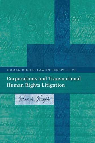 Corporations and Transnational Human Rights Litigation - Human Rights Law in Perspective 4 (Hardback)