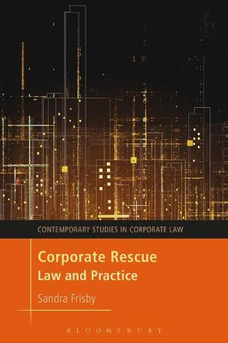 Corporate Rescue: Law and Practice - Contemporary Studies in Corporate Law 4 (Hardback)