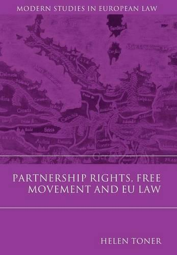 Partnership Rights, Free Movement, and EU Law - Modern Studies in European Law 3 (Hardback)