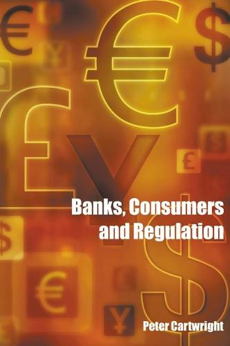 Banks, Consumers and Regulation (Paperback)