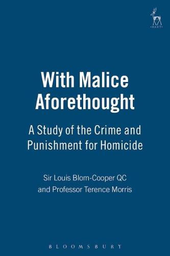 With Malice Aforethought: A Study of the Crime and Punishment for Homicide (Hardback)