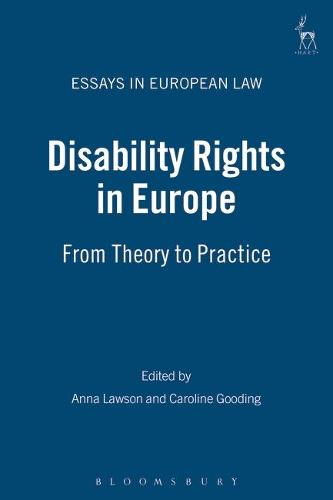 Disability Rights in Europe: from Theory to Practice - Essays in European Law 7 (Paperback)