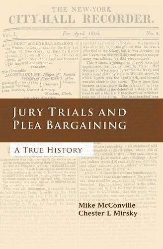 Jury Trials and Plea Bargaining: A True History (Hardback)