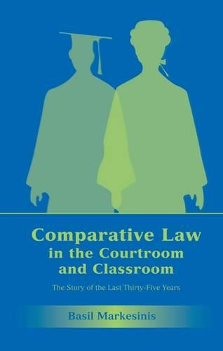 Comparative Law in the Courtroom and Classroom: The Story of the Last Thirty-Five Years (Paperback)