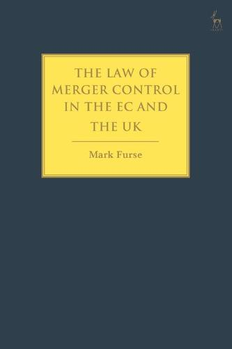 The Law of Merger Control in the EC and the UK (Paperback)