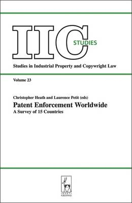 Patent Enforcement Worldwide: A Survey of 15 Countries: Essays in Honour of Dieter Stauder - Studies in Industrial Property & Copyright Law 23 (Paperback)