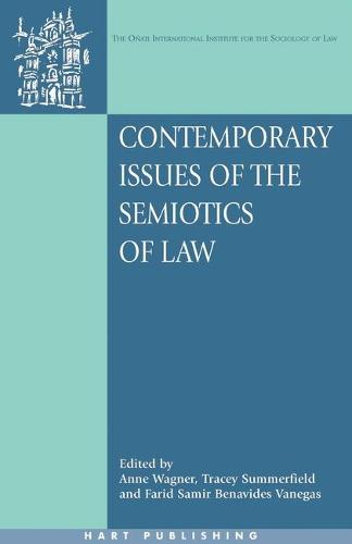 Contemporary Issues of the Semiotics of Law - Onati International Series in Law and Society 13 (Hardback)