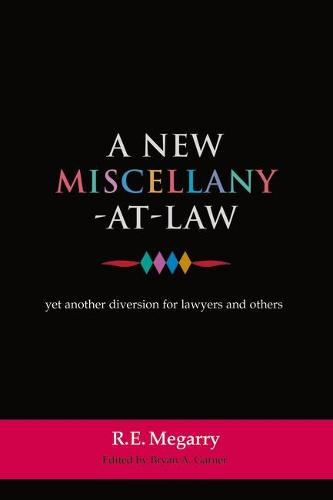 A New Miscellany at Law: Yet Another Diversion for Lawyers and Others (Hardback)