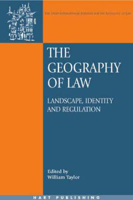 The Geography of Law: Landscape, Identity and Regulation - Onati International Series in Law and Society 15 (Hardback)