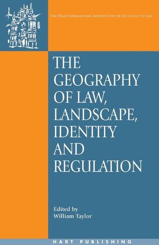 The Geography of Law: Landscape, Identity and Regulation - Onati International Series in Law and Society 15 (Paperback)