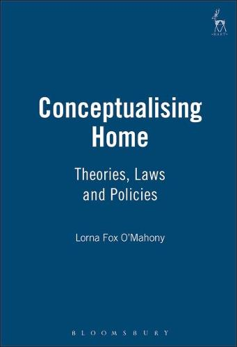 Conceptualising Home: Theories, Laws and Policies (Hardback)
