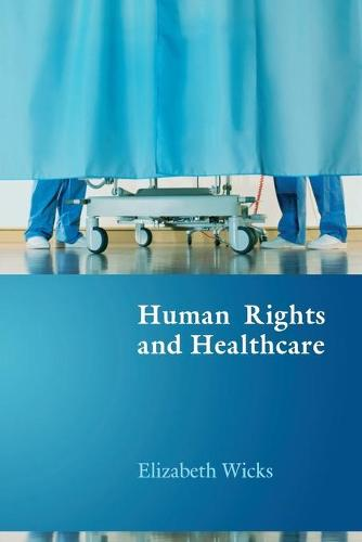 Human Rights and Healthcare (Paperback)