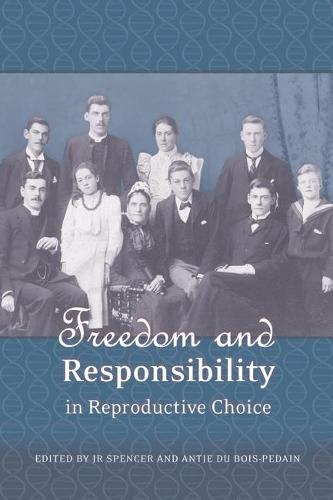 Freedom and Responsibility in Reproductive Choice (Paperback)