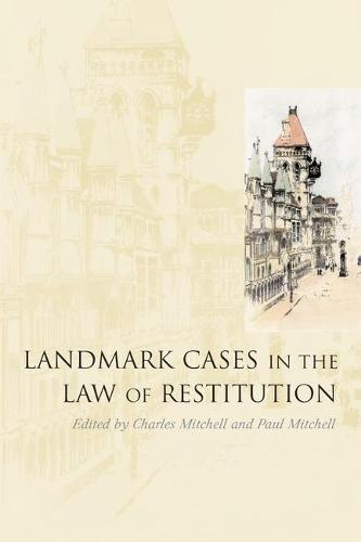 Landmark Cases in the Law of Restitution (Hardback)