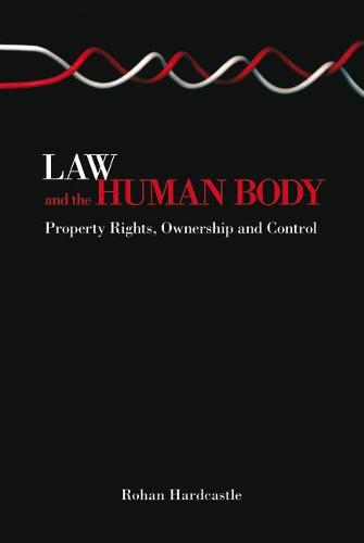Law and the Human Body: Property Rights, Ownership and Control (Hardback)