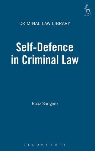 Self-defence in Criminal Law - Criminal Law Library 1 (Hardback)