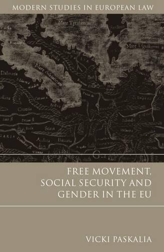 Free Movement, Social Security and Gender in the EU - Modern Studies in European Law 10 (Hardback)
