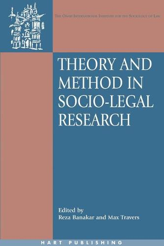Theory and Method in Socio-legal Research - Onati International Series in Law and Society 14 (Hardback)