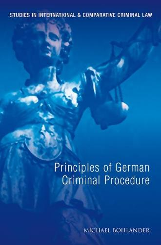 Principles of German Criminal Law - Studies in International and Comparative Criminal Law 2 (Paperback)