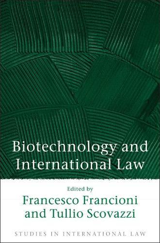 Biotechnology and International Law - Studies in International Law 9 (Hardback)