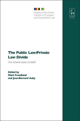 The Public Law/Private Law Divide: Une Entente Assez Cordiale? - Studies of the Oxford Institute of European & Comparative Law 2 (Hardback)