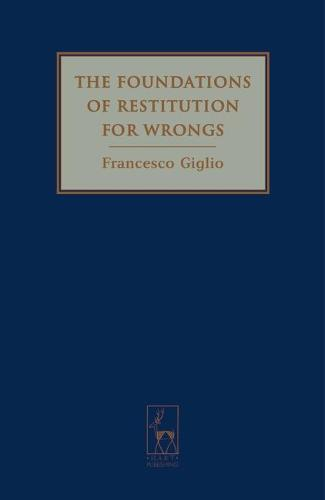 The Foundations of Restitution for Wrongs (Hardback)