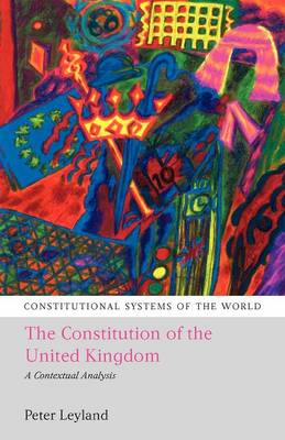 The Constitution of the United Kingdom: A Contextual Analysis - Constitutional Systems of the World 1 (Paperback)